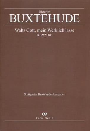 Walts Gott, Mein Werk Ich Lasse Buxwv 103 - laflutedepan.com