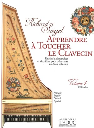 Richard Siegel - Apprendre A Toucher le Clavecin. Volume 1 - Partition - di-arezzo.fr