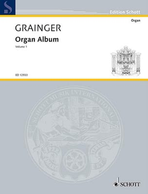 Percy Aldridge Grainger - Organ Album. Volume 1 - Partition - di-arezzo.fr