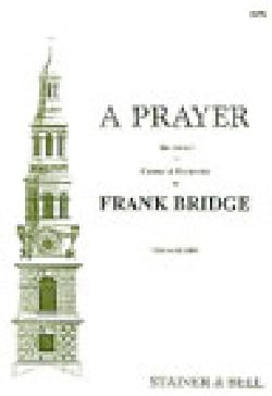 A Prayer Frank Bridge Partition Chœur - laflutedepan