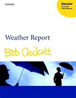Bob Chilcott - Weather Report - Partition - di-arezzo.fr