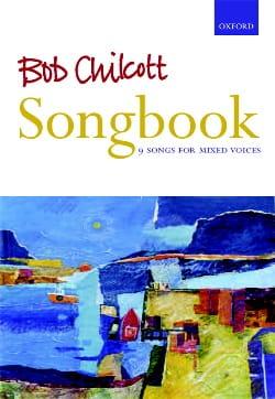 Bob Chilcott - Songbook - Partition - di-arezzo.fr