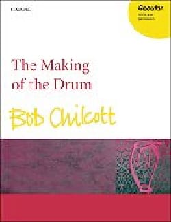 The Making Of The Drum - Bob Chilcott - Partition - laflutedepan.com