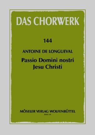 Antoine De Longueval - Passio Domini Nostri Jesu Christi - Partition - di-arezzo.fr