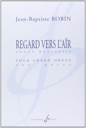 Regard vers L'aïr Jean-Baptiste Robin Partition Orgue - laflutedepan