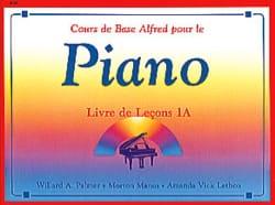 Palmer Willard A. / Manus Manus / Lethco Amanda Vick - Cours de Base Alfred pour le piano : Livre de Lecons 1A - Partition - di-arezzo.fr