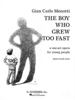 Gian-Carlo Menotti - The Boy Who Grew To Fast - Sheet Music - di-arezzo.com
