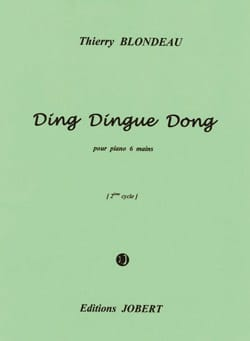 Thierry Blondeau - Ding, Dingue, Dong. 6 Mains - Partition - di-arezzo.fr