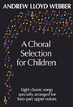Webber Andrew Lloyd - A Choral Selection For Children - Partition - di-arezzo.fr