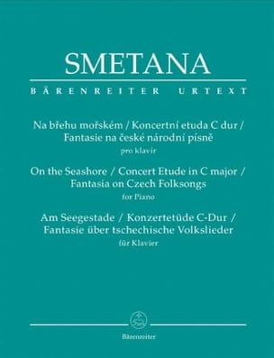 Bedrich Smetana - Na Brehu Morskem / Koncertni Etuda C Dur / Fantasie Na Ceske Narodni Pisne - Partition - di-arezzo.fr