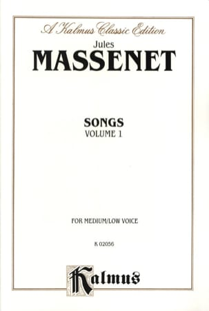 Jules Massenet - Songs Volume 1. Voix Moyenne - Partition - di-arezzo.fr