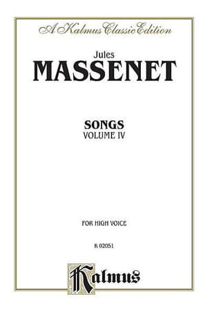 Jules Massenet - Songs Volume 4. Voix Haute - Partition - di-arezzo.fr
