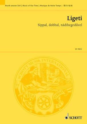 György Ligeti - Sippal, Dobbal, Nadihegedüvel. Conducteur - Partition - di-arezzo.fr