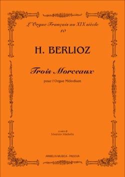 3 Morceaux Pour Orgue Melodium BERLIOZ Partition Orgue - laflutedepan
