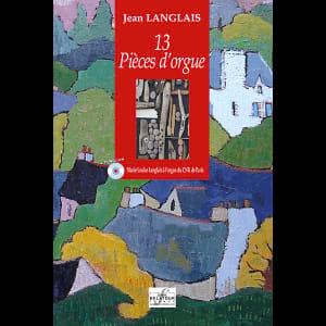 13 Pièces Composées Entre 1956 et 1976 Jean Langlais laflutedepan