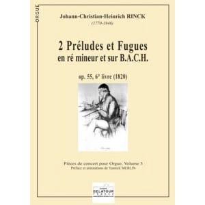 Johann Christian Heinrich Rinck - 2 Préludes et Fugues En Ré Mineur et sur B.A.C.H Op. 55, 6 Eme Livre - Partition - di-arezzo.fr