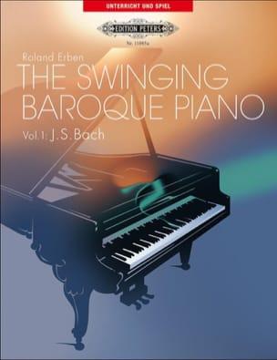 Bach Jean-Sébastien / Erben - The Swinging Baroque Piano Volume 1 - Partition - di-arezzo.fr