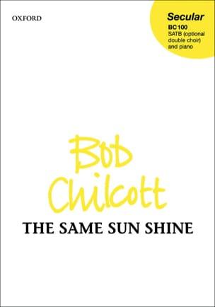 The Same Sun Shine - Bob Chilcott - Partition - laflutedepan.com
