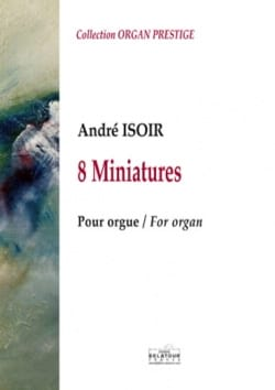 8 Miniatures André Isoir Partition Orgue - laflutedepan