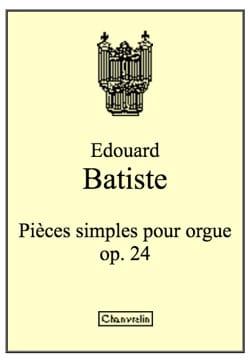 Pièces Simples Pour Orgue Op. 43 Antoine-Edouard Batiste laflutedepan