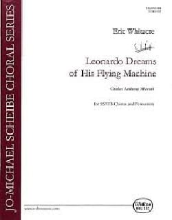 Eric Whitacre - Léonardo Dreams Of His Flying Machine - Partition - di-arezzo.fr