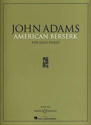John Adams - American Berserk - Partition - di-arezzo.fr