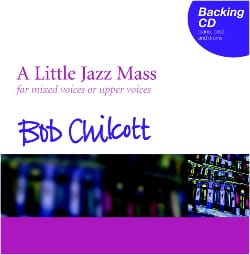 Bob Chilcott - CD d' Accompagnement de la Little Jazz Mass - Partition - di-arezzo.fr