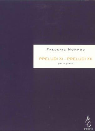 Federico Mompou - Preludi 11, Preludi 12 - Partition - di-arezzo.fr
