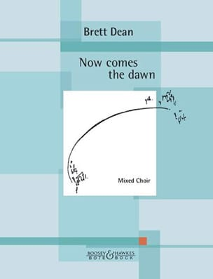 Now Comes The Dawn - Brett Dean - Partition - Chœur - laflutedepan.com