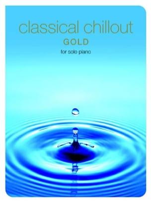 - Classical Chillout Gold Edition - Partition - di-arezzo.fr