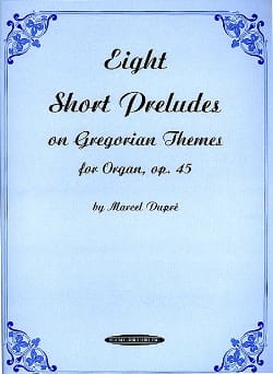 Marcel Dupré - 8 Preludes Short On Gregorian Themes Opus 45 - Sheet Music - di-arezzo.co.uk