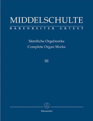 Sämtliche Orgelwerke Vol 3 Wilhelm Middelschulte laflutedepan