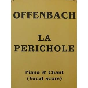 La Périchole OFFENBACH Partition Opéras - laflutedepan