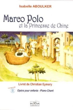 Isabelle Aboulker - Marco Polo and the Princess of China - Sheet Music - di-arezzo.com