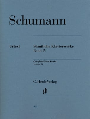 SCHUMANN - Complete Works For Piano - Volume 4 - Sheet Music - di-arezzo.co.uk