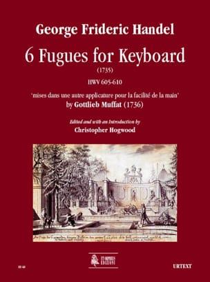 Georg-Friedrich Haendel - 6 Fugues For Keyboard (1736) - Partition - di-arezzo.fr