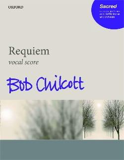 Requiem - Bob Chilcott - Partition - Chœur - laflutedepan.com
