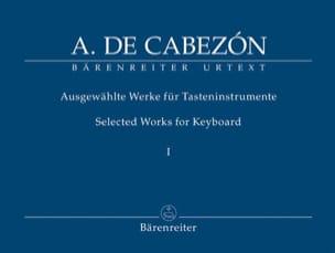 Antonio de Cabezon - Ausgewählte Werke Fûr Tasteninstrumente Volume 1 - Partition - di-arezzo.fr