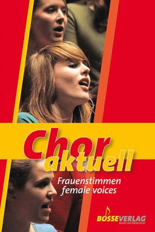 - Chor Aktuell. Frauenstimmen / Female Voices - Partition - di-arezzo.fr
