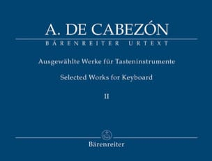 Antonio de Cabezon - Ausgewählte Werke Fûr Tasteninstrumente Volume 2 - Partition - di-arezzo.fr
