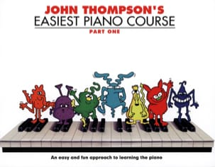 John Thompson - Easiest Piano Course Volume 1 - Partition - di-arezzo.fr