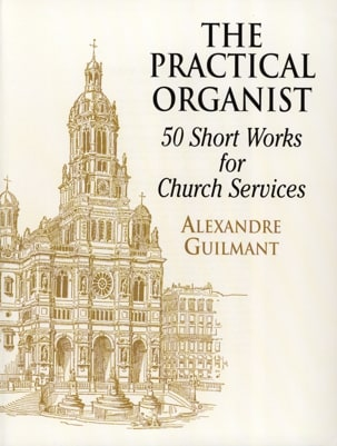 Alexandre Guilmant - The Practical Organist - Sheet Music - di-arezzo.co.uk
