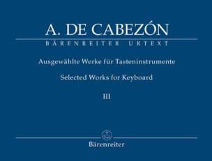 Antonio de Cabezon - Ausgewählte Werke Fûr Tasteninstrumente Volume 3 - Partition - di-arezzo.fr