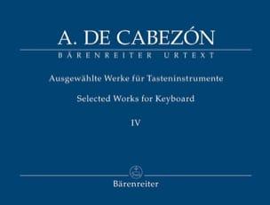 Antonio de Cabezon - Ausgewählte Werke Fûr Tasteninstrumente Volume 4 - Partitura - di-arezzo.it