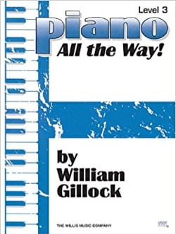 The Piano All The Way Level 3 - William Gillock - laflutedepan.com