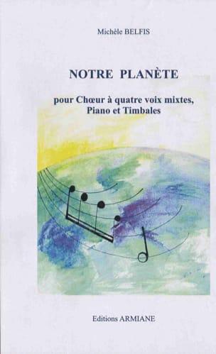 Notre Planète - Michèle Belfis - Partition - Chœur - laflutedepan.com