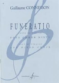 Funeratio - Guillaume Connesson - Partition - Chœur - laflutedepan.com