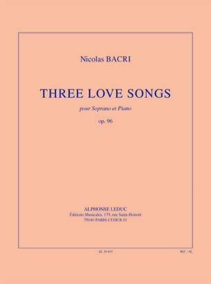 Nicolas Bacri - Three Love Songs Opus 96 - Partition - di-arezzo.fr
