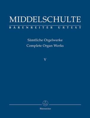 Sämtliche Orgelwerke Vol 5 - Wilhelm Middelschulte - laflutedepan.com