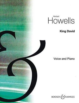 King David - Herbert Howells - Partition - Mélodies - laflutedepan.com